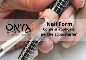 nail form: come si applica e perché acuistarle?